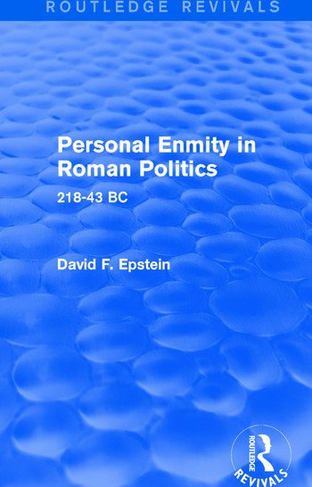 Personal Enmity in Roman Politics (Routledge Revivals) 218-43 BC book cover