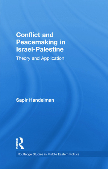 Conflict and Peacemaking in Israel-Palestine Theory and Application book cover