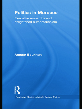 Politics in Morocco Executive Monarchy and Enlightened Authoritarianism book cover