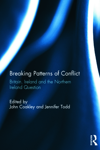 Breaking Patterns of Conflict Britain, Ireland and the Northern Ireland Question book cover