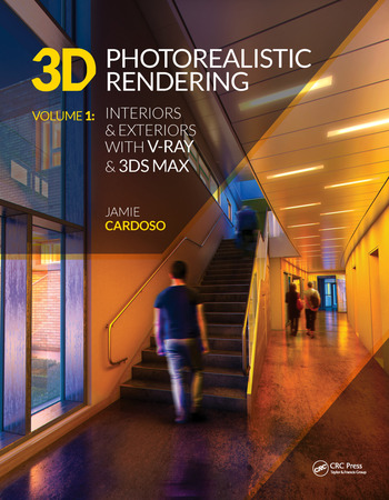 3D Photorealistic Rendering Interiors & Exteriors with V-Ray and 3ds Max book cover