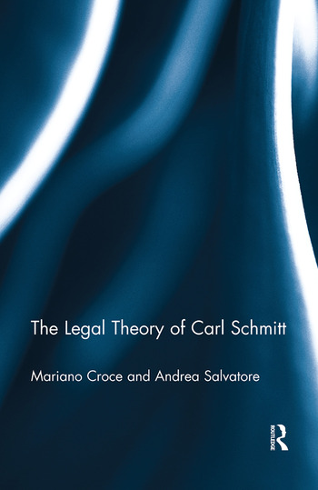 The Legal Theory of Carl Schmitt book cover