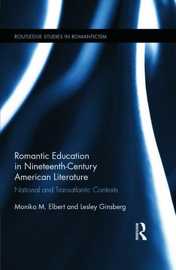Romantic Education in Nineteenth-Century American Literature National and Transatlantic Contexts book cover