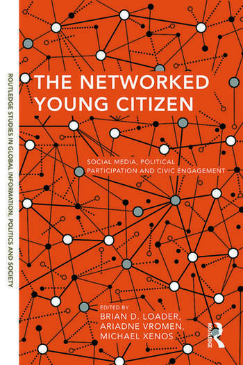 The Networked Young Citizen Social Media, Political Participation and Civic Engagement book cover