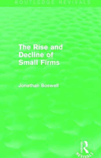 The Rise and Decline of Small Firms (Routledge Revivals) book cover