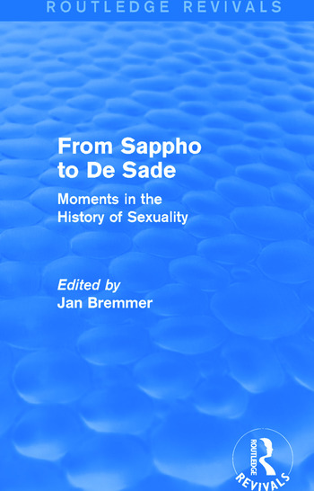 From Sappho to De Sade (Routledge Revivals) Moments in the History of Sexuality book cover