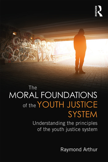The Moral Foundations of the Youth Justice System Understanding the principles of the youth justice system book cover