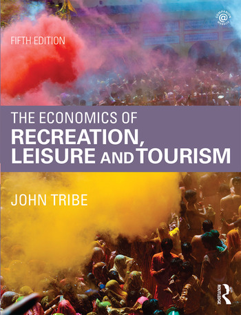The Economics of Recreation, Leisure and Tourism book cover