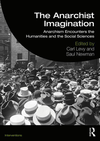 The Anarchist Imagination Anarchism Encounters the Humanities and the Social Sciences book cover