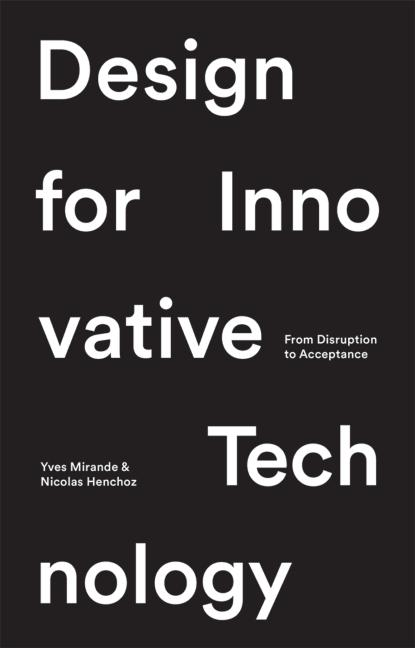 Design for Innovative Technology From Disruption to Acceptance book cover