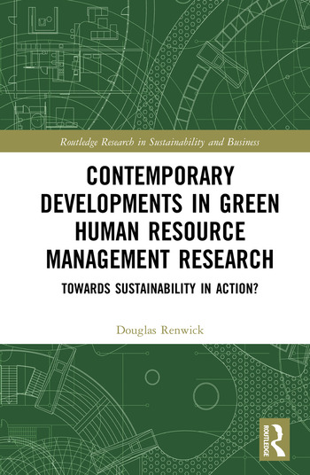 Contemporary Developments in Green Human Resource Management Research Towards Sustainability in Action? book cover