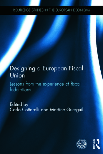 Designing a European Fiscal Union Lessons from the Experience of Fiscal Federations book cover