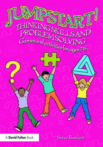 Jumpstart! Thinking Skills and Problem Solving Games and activities for ages 7–14 book cover