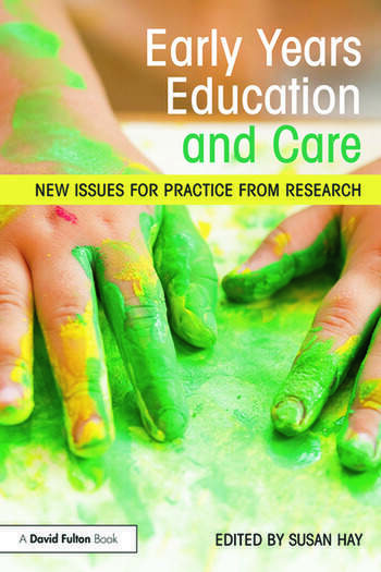 Early Years Education and Care New issues for practice from research book cover