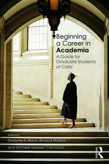Beginning a Career in Academia A Guide for Graduate Students of Color book cover