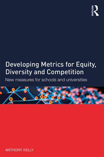 Developing Metrics for Equity, Diversity and Competition New measures for schools and universities book cover