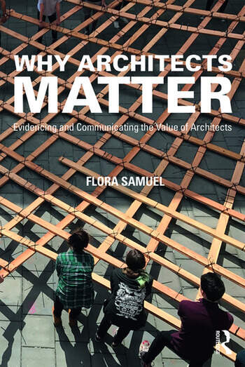 Why Architects Matter Evidencing and Communicating the Value of Architects book cover