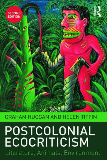 Postcolonial Ecocriticism Literature, Animals, Environment book cover