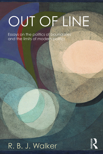 Out of Line Essays on the Politics of Boundaries and the Limits of Modern Politics book cover