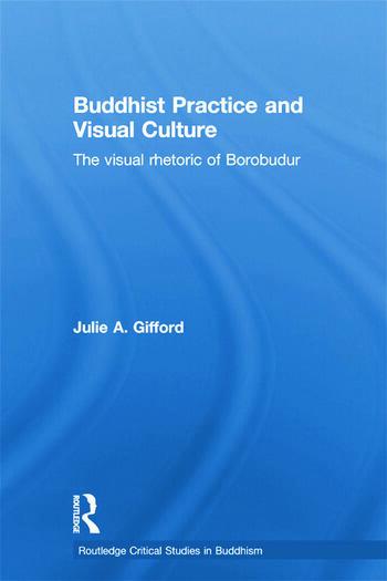 Buddhist Practice and Visual Culture The Visual Rhetoric of Borobudur book cover