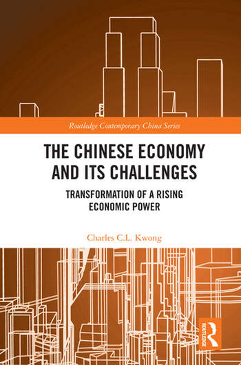 The Chinese Economy and its Challenges Transformation of a Rising Economic Power book cover