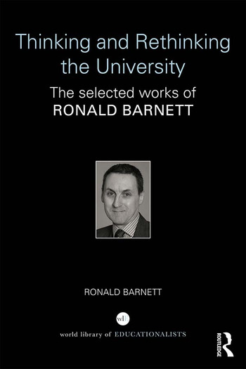 Thinking and Rethinking the University The selected works of Ronald Barnett book cover