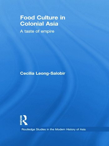 Food Culture in Colonial Asia A Taste of Empire book cover