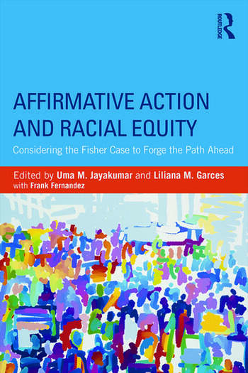 Affirmative Action and Racial Equity Considering the Fisher Case to Forge the Path Ahead book cover
