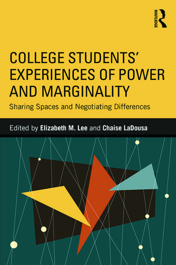 College Students' Experiences of Power and Marginality Sharing Spaces and Negotiating Differences book cover