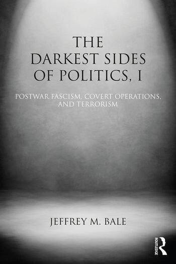 The Darkest Sides of Politics, I Postwar Fascism, Covert Operations, and Terrorism book cover