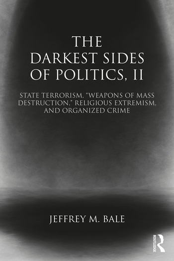 """The Darkest Sides of Politics, II State Terrorism, """"Weapons of Mass Destruction,"""" Religious Extremism, and Organized Crime book cover"""