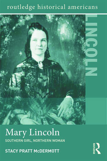 Mary Lincoln Southern Girl, Northern Woman book cover