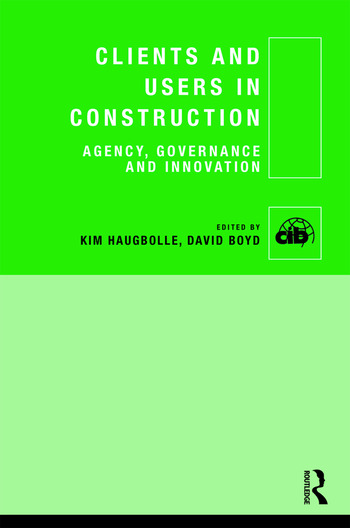 Clients and Users in Construction Agency, Governance and Innovation book cover