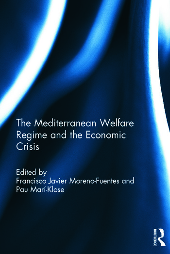The Mediterranean Welfare Regime and the Economic Crisis book cover