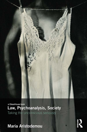 Law, Psychoanalysis, Society Taking the Unconscious Seriously book cover