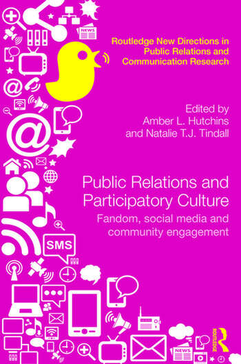Public Relations and Participatory Culture Fandom, Social Media and Community Engagement book cover
