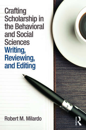 Crafting Scholarship in the Behavioral and Social Sciences Writing, Reviewing, and Editing book cover