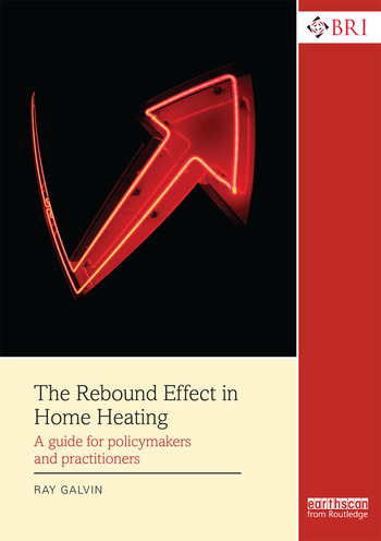 The Rebound Effect in Home Heating A guide for policymakers and practitioners book cover