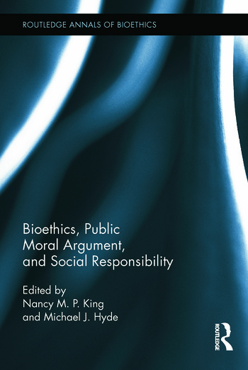 Bioethics, Public Moral Argument, and Social Responsibility book cover