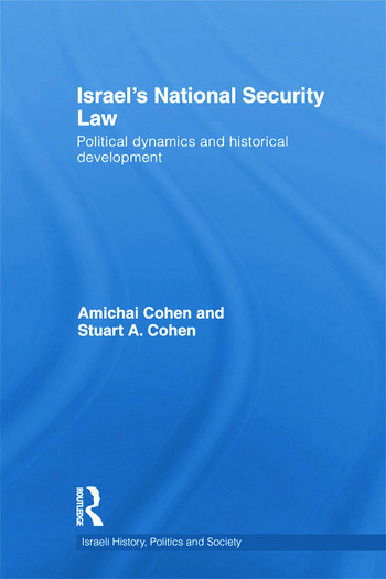 Israel's National Security Law Political Dynamics and Historical Development book cover
