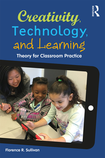 Creativity, Technology, and Learning Theory for Classroom Practice book cover