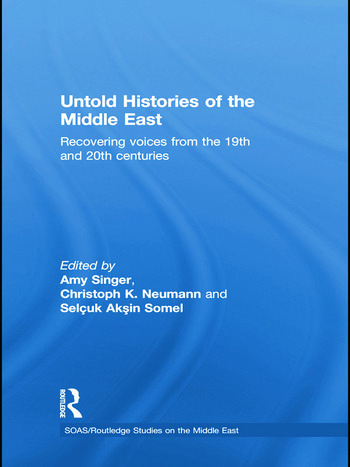 Untold Histories of the Middle East Recovering Voices from the 19th and 20th Centuries book cover