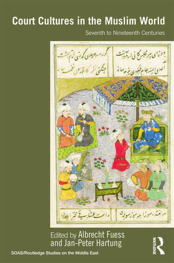 Court Cultures in the Muslim World Seventh to Nineteenth Centuries book cover