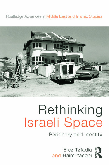 Rethinking Israeli Space Periphery and Identity book cover