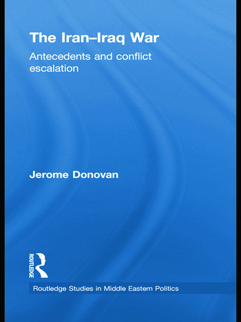 The Iran-Iraq War Antecedents and Conflict Escalation book cover