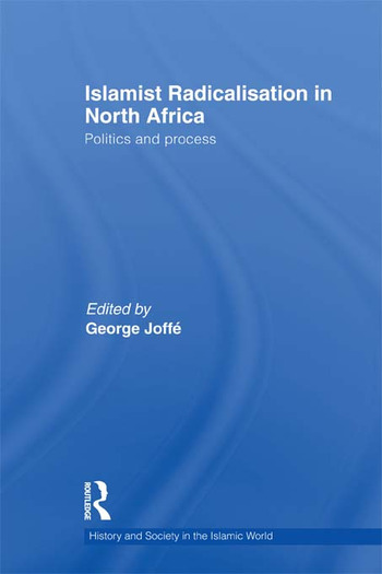 Islamist Radicalisation in North Africa Politics and Process book cover