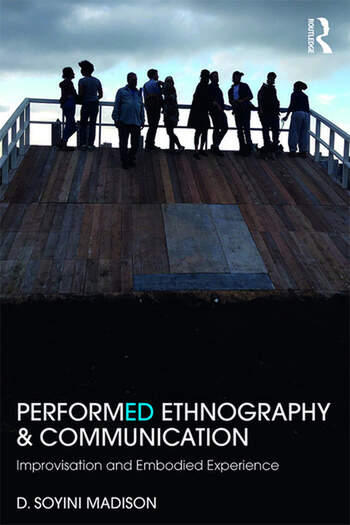 Performed Ethnography and Communication Improvisation and Embodied Experience book cover