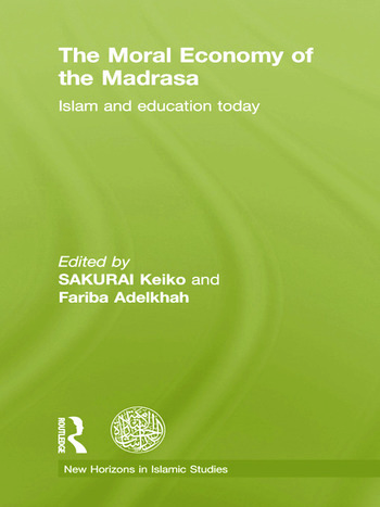 The Moral Economy of the Madrasa Islam and Education Today book cover