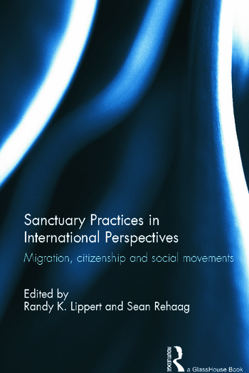 Sanctuary Practices in International Perspectives Migration, Citizenship and Social Movements book cover