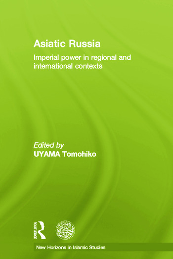 Asiatic Russia Imperial Power in Regional and International Contexts book cover